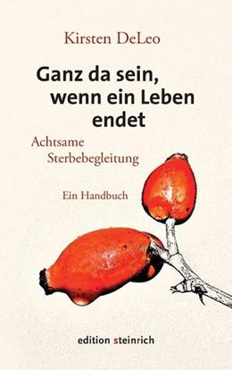 Abbildung von Deleo | Ganz da sein, wenn ein Leben endet | 1. Auflage | 2021 | beck-shop.de