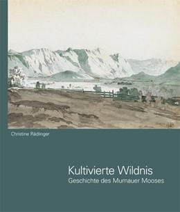 Abbildung von Rädlinger | Kultivierte Wildnis | 1. Auflage | 2019 | beck-shop.de