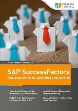 Abbildung von Walsch / Endrejat | Schnelleinstieg SAP SuccessFactors - Employee Central mit Recruiting und Learning | 1. Auflage | 2020 | beck-shop.de