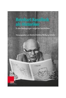 Abbildung von Hettling / Schieder   Reinhart Koselleck als Historiker   1. Auflage   2021   beck-shop.de