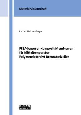 Abbildung von Heimerdinger | PFSA-Ionomer-Komposit-Membranen für Mitteltemperatur-Polymerelektrolyt-Brennstoffzellen | 1. Auflage | 2020 | beck-shop.de