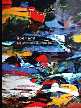 Abbildung von Kunstverein Schmalkalden »kunst heute« e. V. | überland | 1. Auflage | 2020 | beck-shop.de