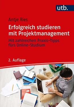 Abbildung von Ries | Erfolgreich studieren mit Projektmanagement | 2. Auflage | 2020 | beck-shop.de