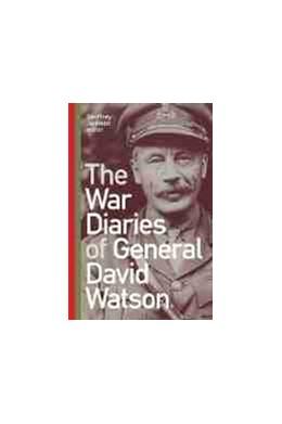 Abbildung von Jackson | The War Diaries of General David Watson | 1. Auflage | 2021 | beck-shop.de