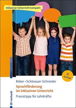 Abbildung von Reber / Schönauer-Schneider | Sprachförderung im inklusiven Unterricht | 2. Auflage | 2020 | beck-shop.de