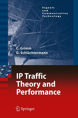 Abbildung von Grimm / Schlüchtermann | IP-Traffic Theory and Performance | 1. Auflage | 2008 | beck-shop.de