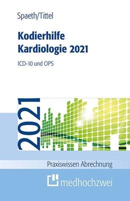 Abbildung von Spaeth / Tittel   Kodierhilfe Kardiologie 2021   7. Auflage   2021   beck-shop.de