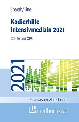 Abbildung von Spaeth / Tittel | Kodierhilfe Intensivmedizin 2021 | 7. Auflage | 2021 | beck-shop.de