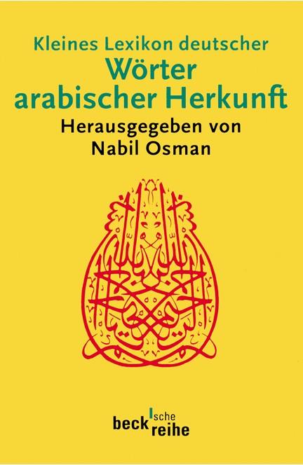Cover: , Kleines Lexikon deutscher Wörter arabischer Herkunft