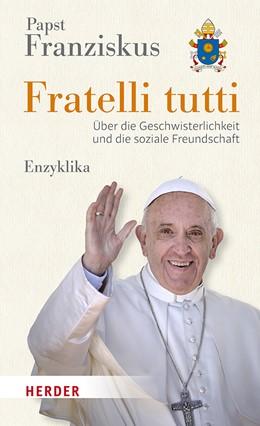 Abbildung von Papst Franziskus   Fratelli tutti   1. Auflage   2020   beck-shop.de
