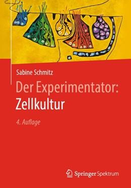 Abbildung von Schmitz | Der Experimentator: Zellkultur | 4. Auflage | 2020 | beck-shop.de