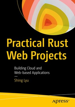 Abbildung von Lyu | Practical Rust Web Projects | 1. Auflage | 2021 | beck-shop.de