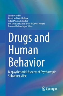 Abbildung von De Micheli / Andrade | Drugs and Human Behavior | 1. Auflage | 2021 | beck-shop.de