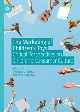 Abbildung von Hains / Jennings   The Marketing of Children's Toys   1. Auflage   2021   beck-shop.de