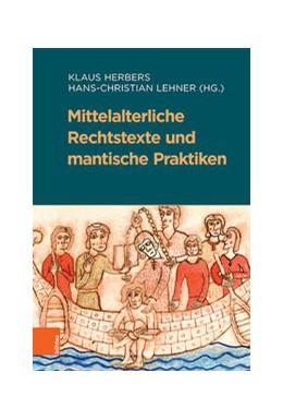 Abbildung von Herbers / Lehner | Mittelalterliche Rechtstexte und mantische Praktiken | 1. Auflage | 2020 | beck-shop.de