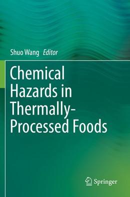 Abbildung von Wang | Chemical Hazards in Thermally-Processed Foods | 1. Auflage | 2020 | beck-shop.de