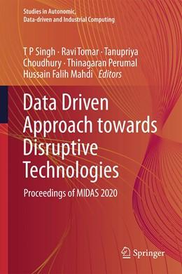 Abbildung von Singh / Tomar   Data Driven Approach towards Disruptive Technologies   1. Auflage   2021   beck-shop.de