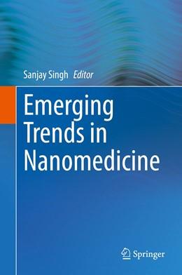 Abbildung von Singh | Emerging Trends in Nanomedicine | 1. Auflage | 2021 | beck-shop.de