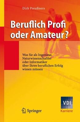Abbildung von Preußners | Beruflich Profi oder Amateur? | 2008 | Was Sie als Ingenieur, Naturwi...