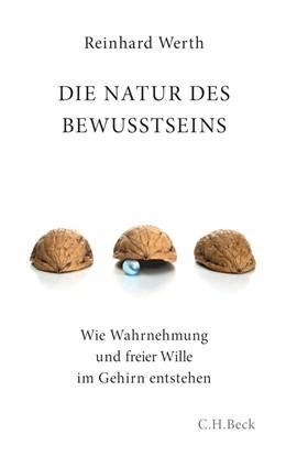 Abbildung von Werth, Reinhard | Die Natur des Bewusstseins | 1. Auflage | 2010 | beck-shop.de