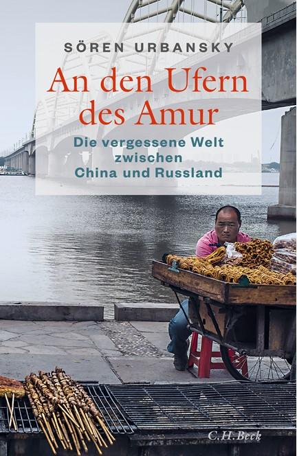 Cover: Sören Urbansky, An den Ufern des Amur