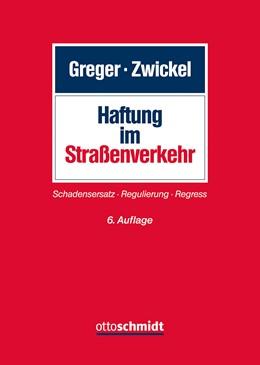 Abbildung von Greger / Zwickel | Haftung im Straßenverkehr | 6. Auflage | 2020 | beck-shop.de