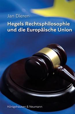 Abbildung von Dieren   Hegels Rechtsphilosophie und die Europäische Union   1. Auflage   2021   613   beck-shop.de