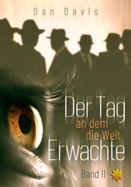 Abbildung von Davis | Der Tag an dem die Welt erwachte Band 2 | 1. Auflage | 2020 | beck-shop.de