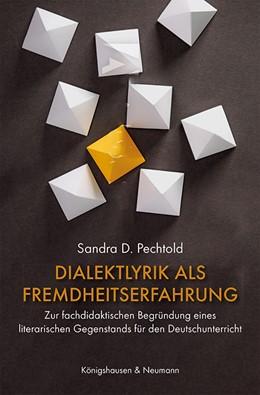 Abbildung von Pechtold   Dialektlyrik als Fremdheitserfahrung   1. Auflage   2020   936   beck-shop.de