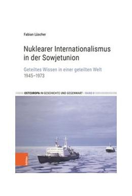 Abbildung von Lüscher | Nuklearer Internationalismus in der Sowjetunion | 1. Auflage | 2021 | beck-shop.de