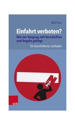 Abbildung von Purz | Einfahrt verboten? Wie der Umgang mit Vorschriften und Regeln gelingt | 1. Auflage | 2021 | beck-shop.de