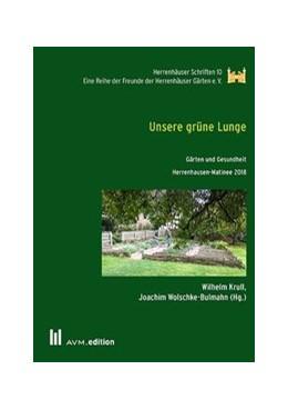 Abbildung von Krull / Wolschke-Bulmahn | Unsere grüne Lunge | 1. Auflage | 2020 | 10 | beck-shop.de