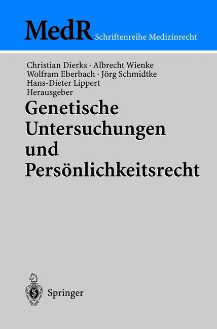 Abbildung von Dierks / Wienke / Eberbach / Schmidtke / Lippert | Genetische Untersuchungen und Persönlichkeitsrecht | 2003