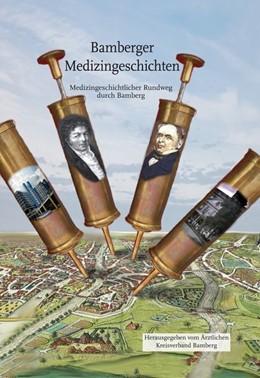 Abbildung von Ärztlicher Kreisverband Bamberg   Bamberger Medizingeschichten   1. Auflage   2020   beck-shop.de