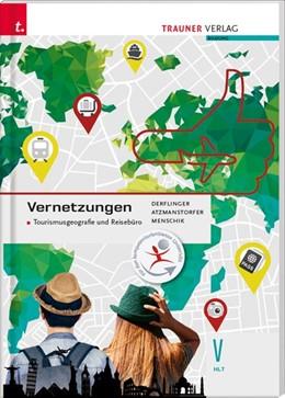 Abbildung von Derflinger / Atzmanstorfer | Vernetzungen - Tourismusgeografie und Reisebüro V HLT | 1. Auflage | 2020 | beck-shop.de