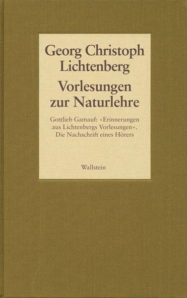 Abbildung von Lichtenberg | Gesammelte Schriften - Historisch-kritische und kommentierte Ausgabe / Vorlesungen zur Naturlehre. Gottlieb Gamauf: