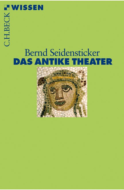 Cover: Bernd Seidensticker, Das antike Theater