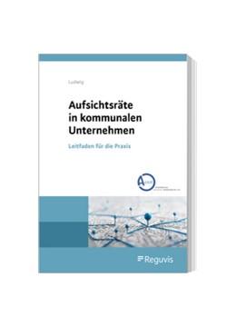 Abbildung von Ludwig | Aufsichtsräte in kommunalen Unternehmen | 1. Auflage | 2021 | beck-shop.de