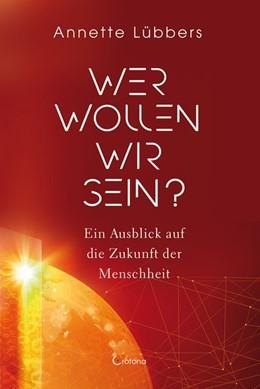 Abbildung von Lübbers | Wer wollen wir sein? | 1. Auflage | 2021 | beck-shop.de