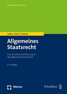 Abbildung von Haller / Kölz | Allgemeines Staatsrecht | 6. Auflage | 2020 | beck-shop.de