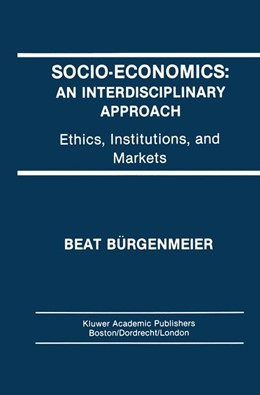 Abbildung von Bürgenmeier | Socio-Economics: An Interdisciplinary Approach | 1992 | Ethics, Institutions, and Mark...