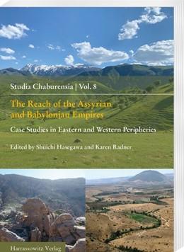 Abbildung von Hasegawa / Radner   The Reach of the Assyrian and Babylonian Empires   1. Auflage   2020   8   beck-shop.de