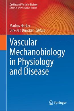 Abbildung von Hecker / Duncker | Vascular Mechanobiology in Physiology and Disease | 1. Auflage | 2021 | 8 | beck-shop.de
