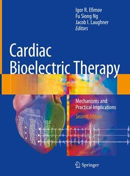Abbildung von Efimov / Ng | Cardiac Bioelectric Therapy | 2. Auflage | 2021 | beck-shop.de
