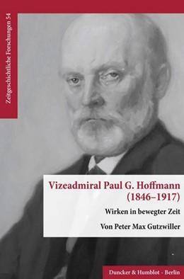 Abbildung von Gutzwiller | Vizeadmiral Paul G. Hoffmann (1846-1917). | 1. Auflage | 2020 | beck-shop.de