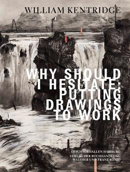 Abbildung von Luckow | William Kentridge. Why Should I Hesitate: Putting Drawings to Work | 1. Auflage | 2020 | beck-shop.de