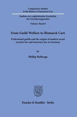 Abbildung von Hellwege | From Guild Welfare to Bismarck Care. | 1. Auflage | 2020 | 8 | beck-shop.de
