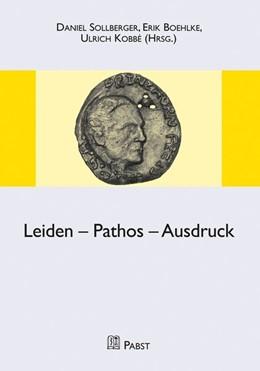 Abbildung von Sollberger / Boehlke | Leiden – Pathos - Ausdruck | 1. Auflage | 2020 | 39 | beck-shop.de