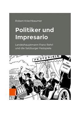 Abbildung von Kriechbaumer | Politiker und Impresario | 1. Auflage | 2021 | beck-shop.de