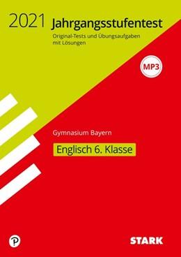 Abbildung von STARK Jahrgangsstufentest Gymnasium 2021 - Englisch 6. Klasse - Bayern | 1. Auflage | 2020 | beck-shop.de